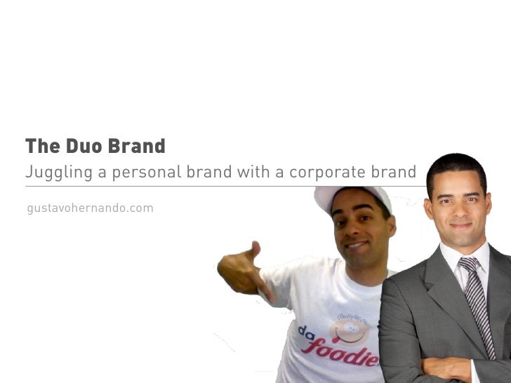 The Duo Brand Juggling a personal brand with a corporate brand gustavohernando.com