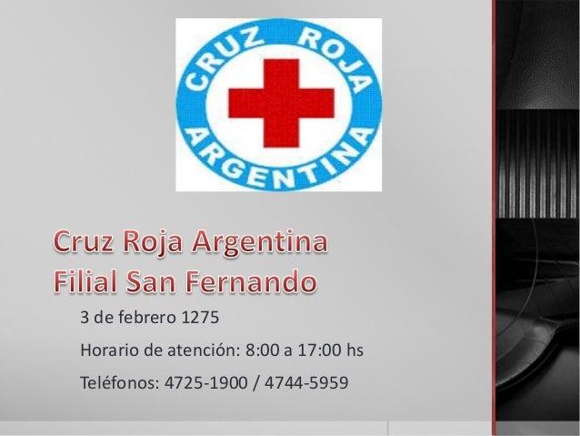 3 de febrero 1275 Horario de atención: 8:00 a 17:00 hs Teléfonos: 4725-1900 / 4744-5959