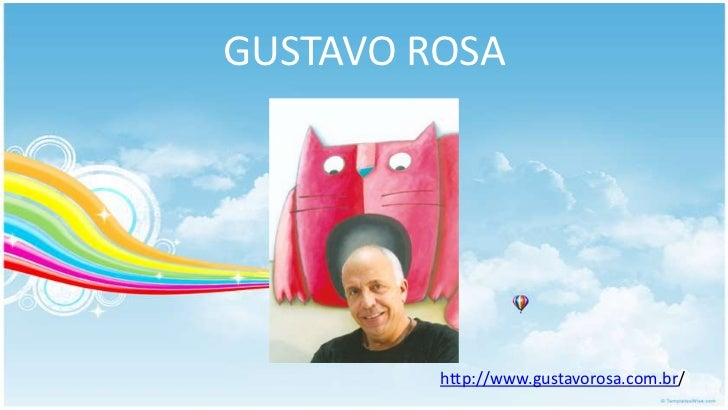 GUSTAVO ROSA         http://www.gustavorosa.com.br/