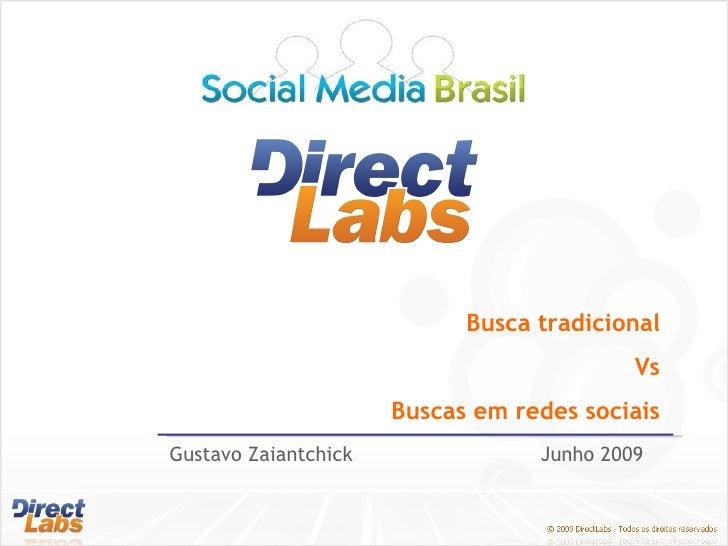 Gustavo Zaiantchick  Junho 2009 Busca tradicional Vs Buscas em redes sociais