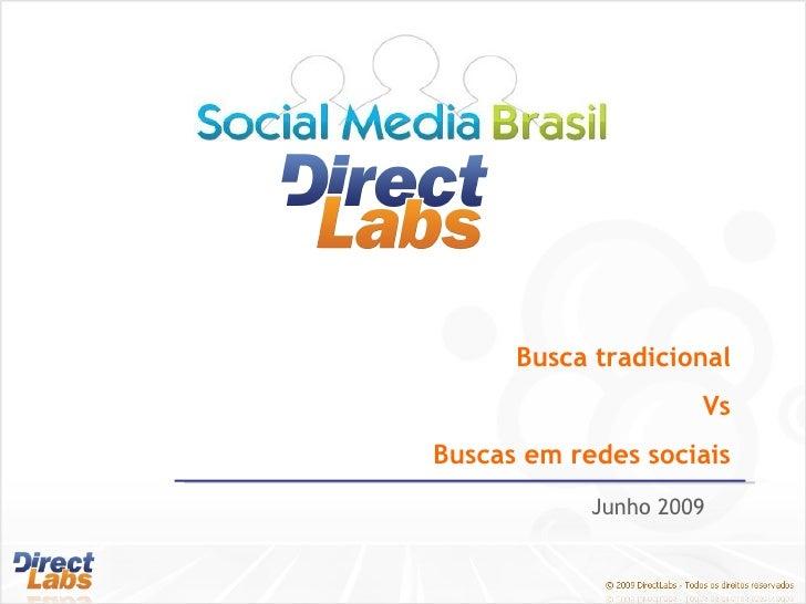 Junho 2009 Busca tradicional Vs Buscas em redes sociais