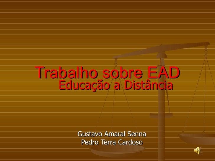 Trabalho sobre EAD Educação a Distância   Gustavo Amaral Senna Pedro Terra Cardoso