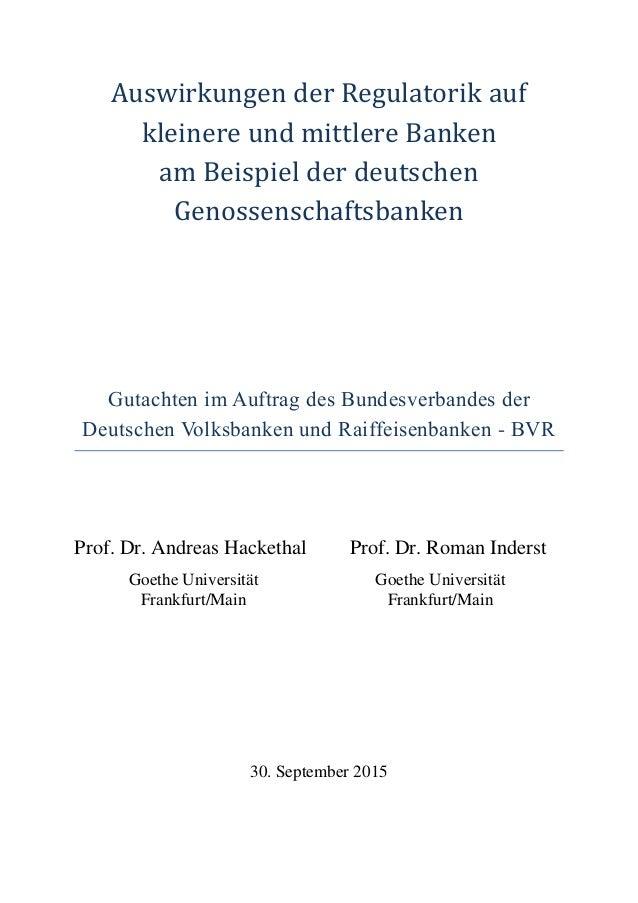 Auswirkungen der Regulatorik auf kleinere und mittlere Banken am Beispiel der deutschen Genossenschaftsbanken Gutachten im...