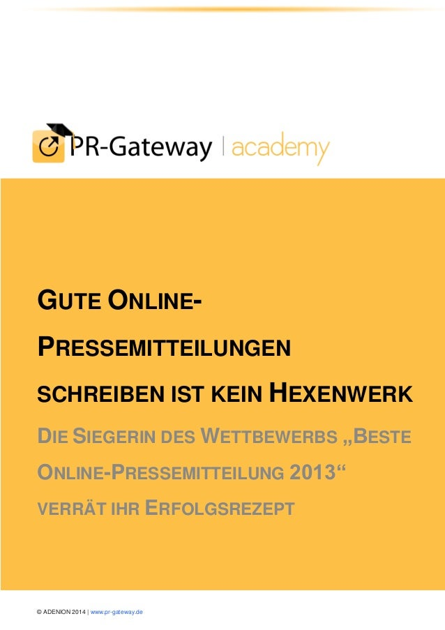 © ADENION 2014 | www.pr-gateway.de  GUTE ONLINE- PRESSEMITTEILUNGEN SCHREIBEN IST KEIN HEXENWERK DIE SIEGERIN DES WETTBEWE...