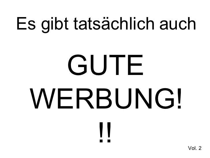 Es gibt tatsächlich auch GUTE WERBUNG!!! Vol. 2