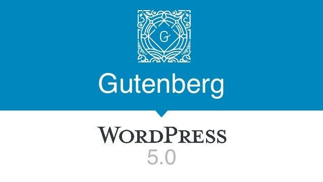 Gutenberg 5.0