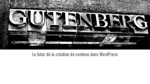 Le futur de la création de contenu dans WordPress