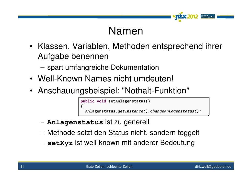 Namen     • Klassen, Variablen, Methoden entsprechend ihrer       Aufgabe benennen       – spart umfangreiche Dokumentatio...