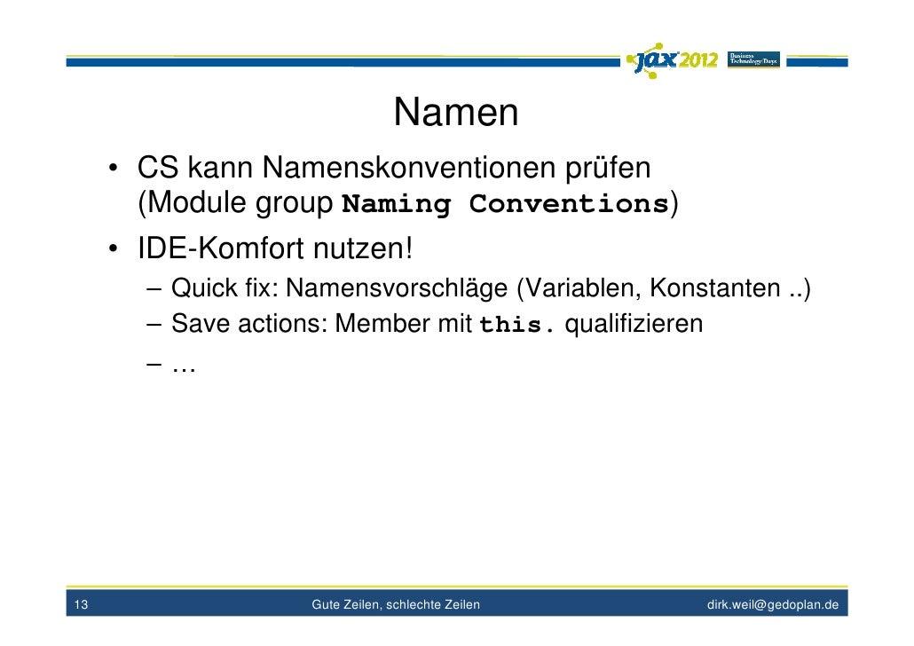 Namen     • CS kann Namenskonventionen prüfen       (Module group Naming Conventions)     • IDE-Komfort nutzen!       – Qu...