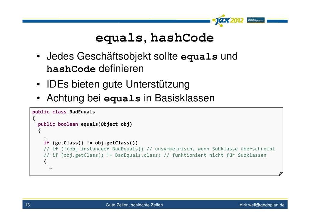 equals, hashCode      • Jedes Geschäftsobjekt sollte equals und        hashCode definieren      • IDEs bieten gute Unterst...