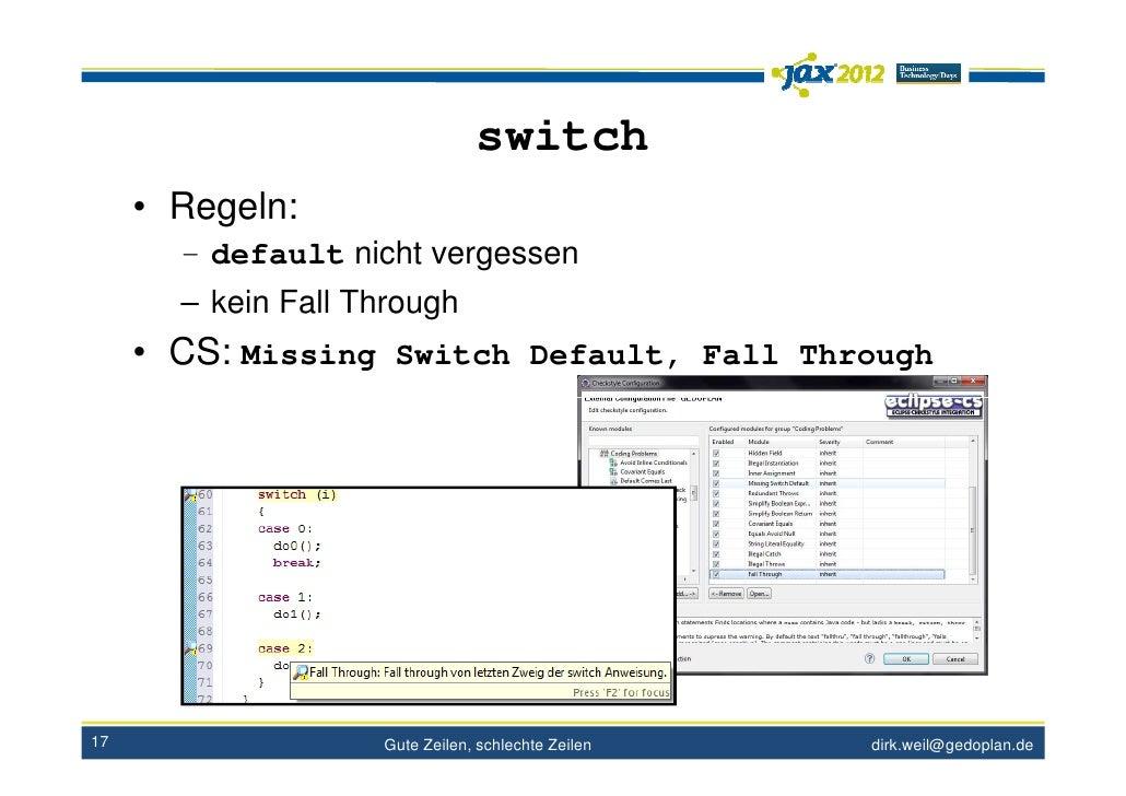 switch     • Regeln:       – default nicht vergessen       – kein Fall Through     • CS: Missing Switch Default, Fall Thro...