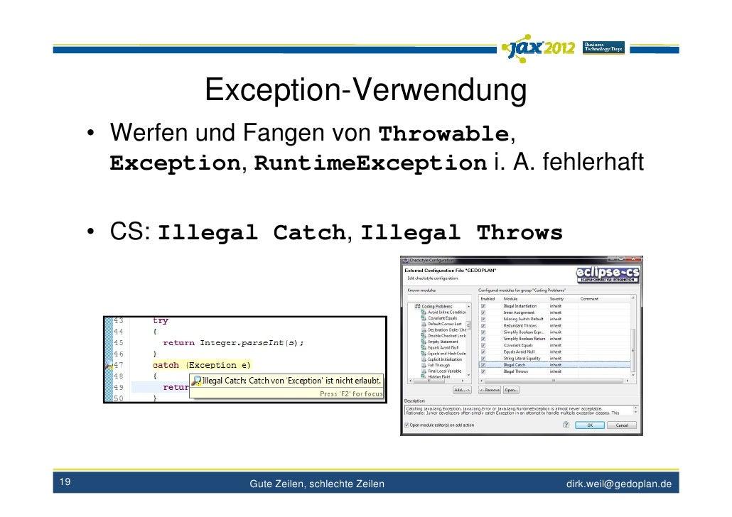 Exception-Verwendung     • Werfen und Fangen von Throwable,       Exception, RuntimeException i. A. fehlerhaft     • CS: I...