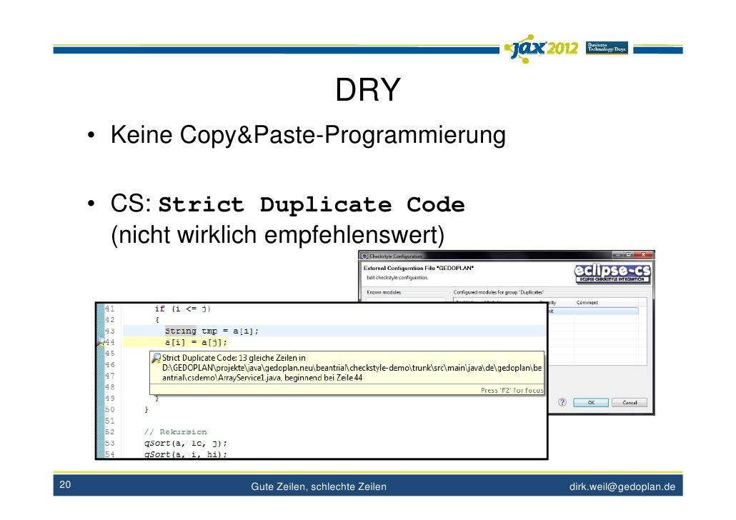 DRY     • Keine Copy&Paste-Programmierung     • CS: Strict Duplicate Code       (nicht wirklich empfehlenswert)20         ...