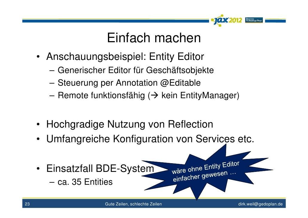 Einfach machen     • Anschauungsbeispiel: Entity Editor       – Generischer Editor für Geschäftsobjekte       – Steuerung ...