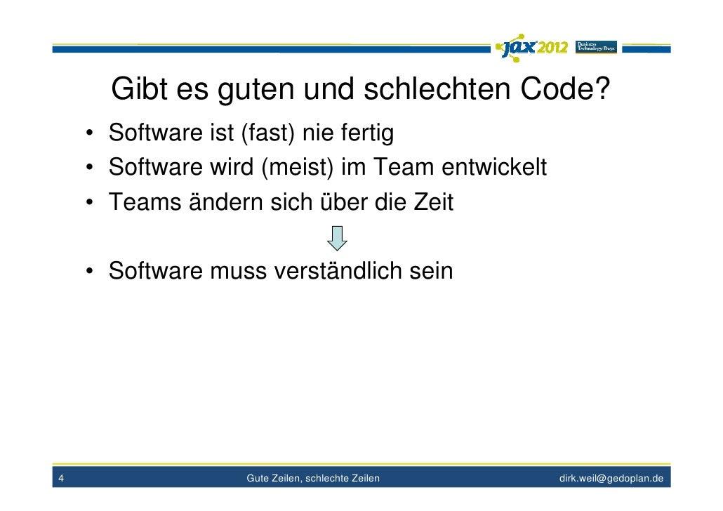 Gibt es guten und schlechten Code?    • Software ist (fast) nie fertig    • Software wird (meist) im Team entwickelt    • ...