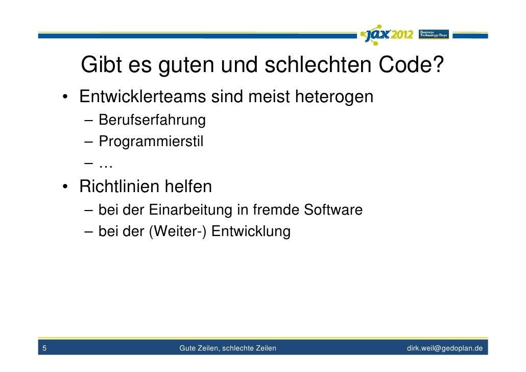Gibt es guten und schlechten Code?    • Entwicklerteams sind meist heterogen      – Berufserfahrung      – Programmierstil...