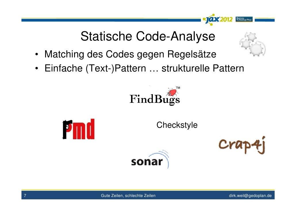Statische Code-Analyse    • Matching des Codes gegen Regelsätze    • Einfache (Text-)Pattern … strukturelle Pattern       ...