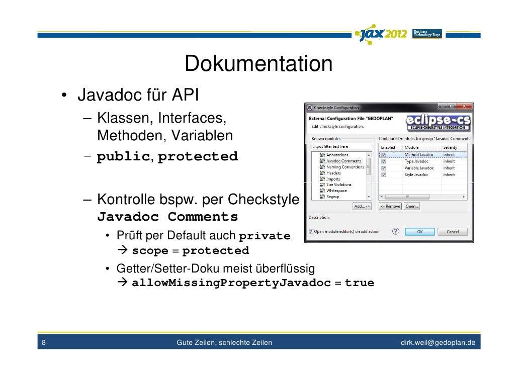 Dokumentation    • Javadoc für API      – Klassen, Interfaces,        Methoden, Variablen      – public, protected      – ...