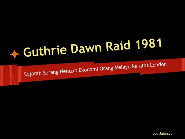 Guthrie Dawn Raid 1981Sejarah Serang Hendap Ekonomi Orang Melayu ke atas LondonJomJalan.com