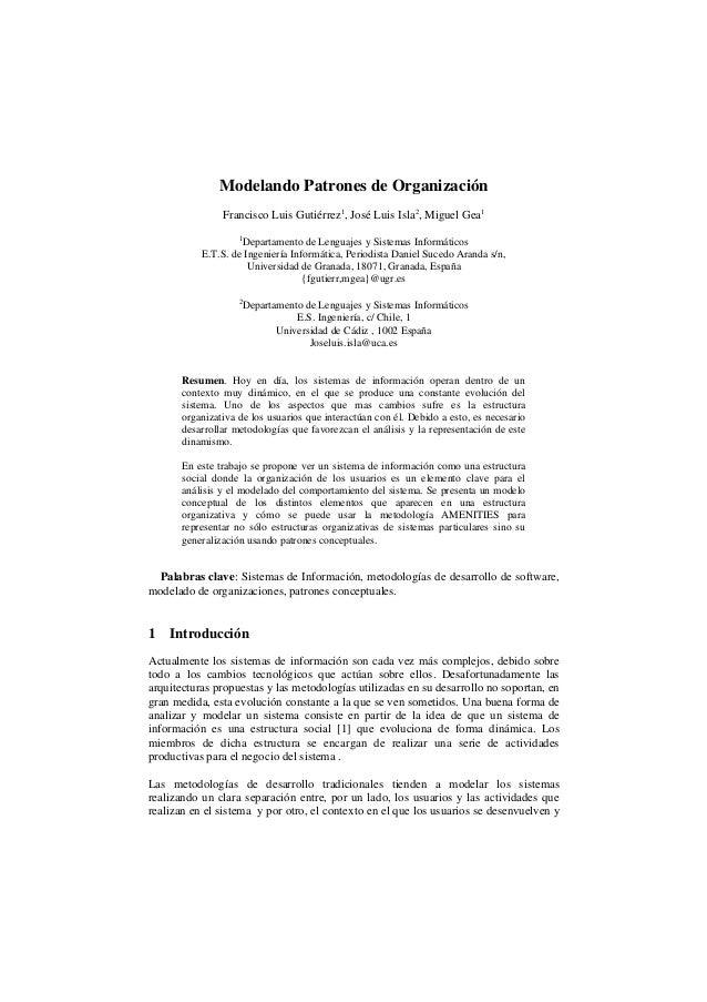 Modelando Patrones de OrganizaciónFrancisco Luis Gutiérrez1, José Luis Isla2, Miguel Gea11Departamento de Lenguajes y Sist...