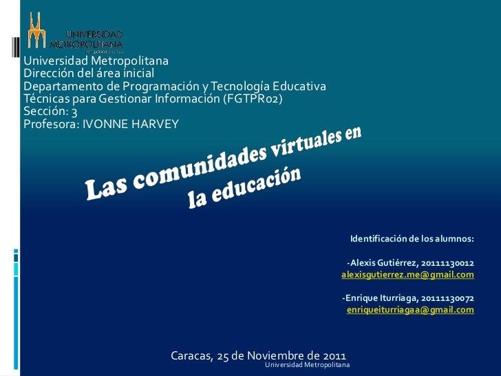 Universidad MetropolitanaDirección del área inicialDepartamento de Programación y Tecnología EducativaTécnicas para Gestio...