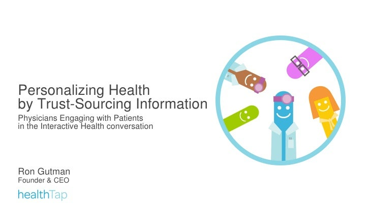 Personalizing Health  by Trust-Sourcing Information Physicians Engaging with Patients  in the Interactive Health conversat...