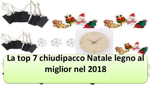La Top 7 Chiudipacco Natale Legno Al Miglior Nel 2018