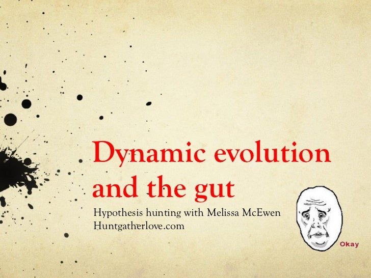 Dynamic evolution and the gut Hypothesis hunting with Melissa McEwen  Huntgatherlove.com