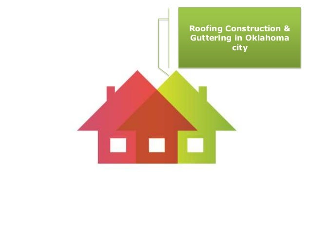 Roofing Construction & Guttering in Oklahoma city