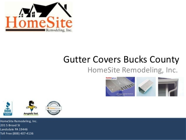 Gutter Covers Bucks CountyHomeSite Remodeling, Inc.HomeSite Remodeling, Inc.201 S Broad StLandsdale PA 19446Toll Free (888...