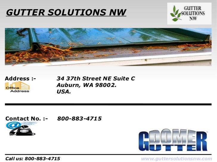 GUTTER SOLUTIONS NWAddress :-         34 37th Street NE Suite C                   Auburn, WA 98002.                   USA....