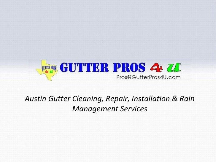 Austin Gutter Cleaning, Repair, Installation & Rain Management Services