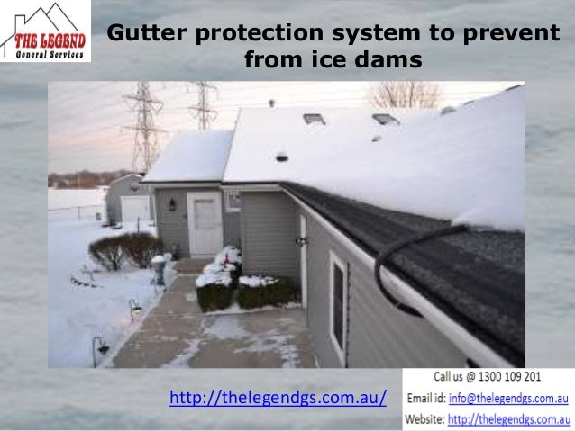 Gutter protection system to prevent from ice dams http://thelegendgs.com.au/