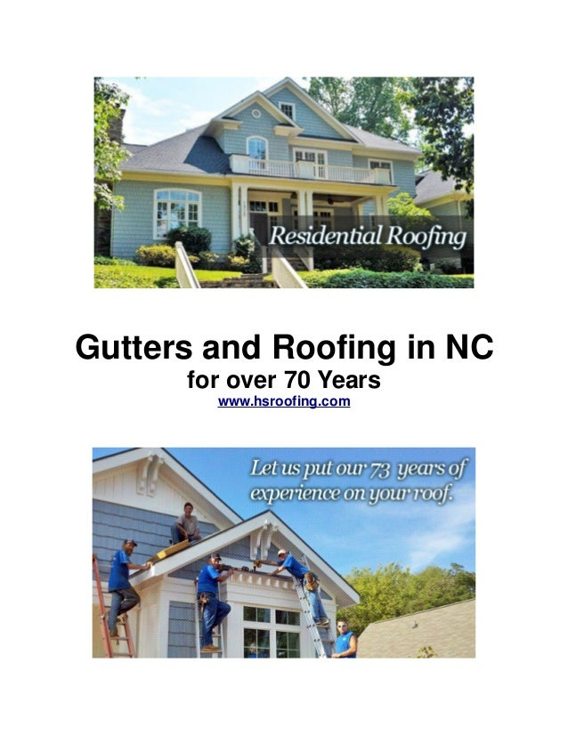 Gutters and Roofing in NC for over 70 Years www.hsroofing.com