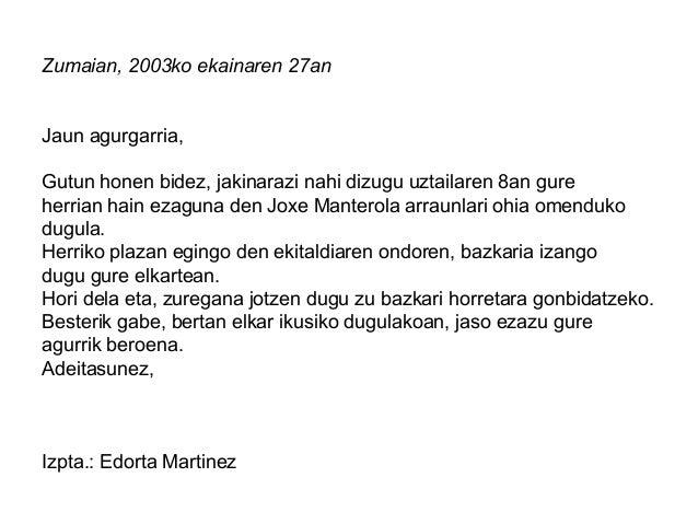 Zumaian, 2003ko ekainaren 27an Jaun agurgarria, Gutun honen bidez, jakinarazi nahi dizugu uztailaren 8an gure herrian hain...