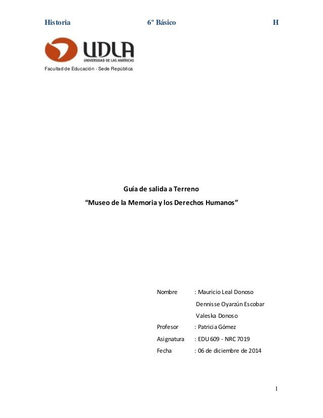 """Historia 6º Básico H 1 Facultad de Educación - Sede República Guía de salida a Terreno """"Museo de la Memoria y los Derechos..."""