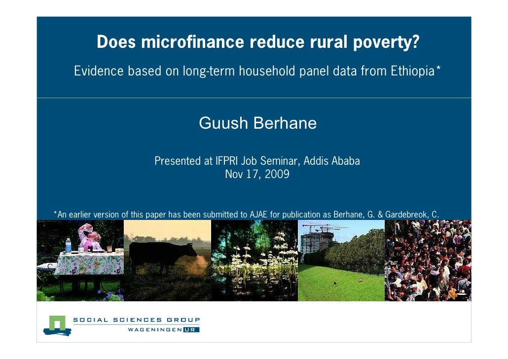 Does microfinance reduce rural poverty?      Evidence based on long term household panel data from Ethiopia*              ...