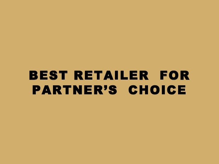 BEST RETAILER FORPARTNER'S CHOICE