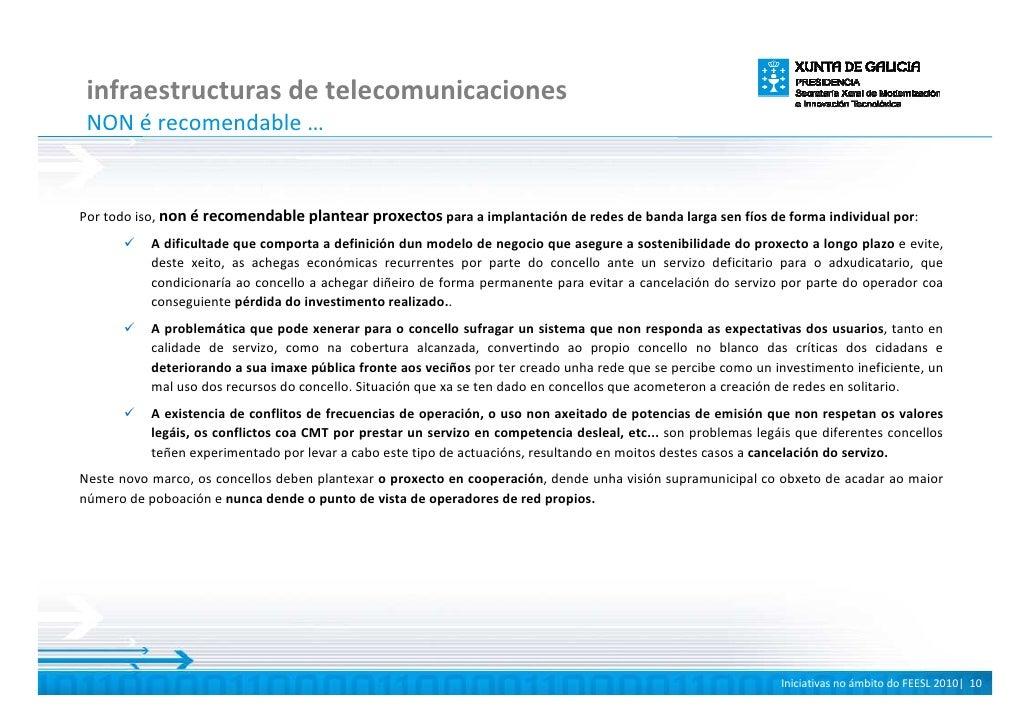 infraestructuras de telecomunicaciones  NON é recomendable …   Por todo iso, non é recomendable plantear proxectos para a ...