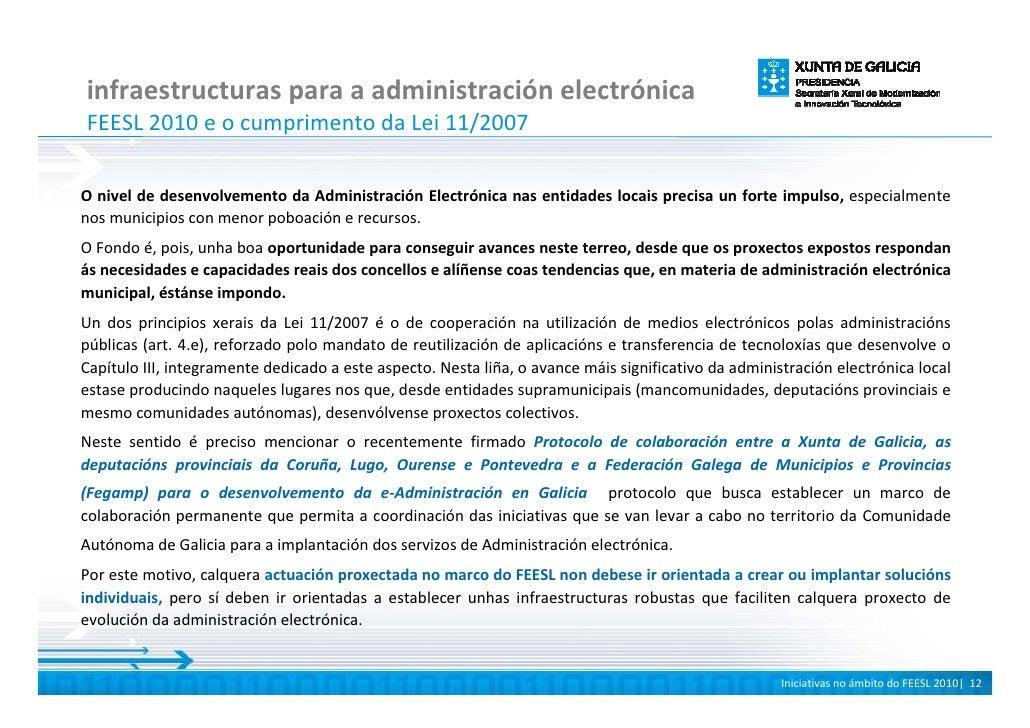 infraestructuras para a administración electrónica FEESL 2010 e o cumprimento da Lei 11/2007  O nivel de desenvolvemento d...