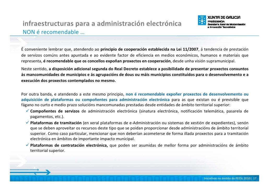infraestructuras para a administración electrónica NON é recomendable …  É conveniente lembrar que, atendendo ao principio...