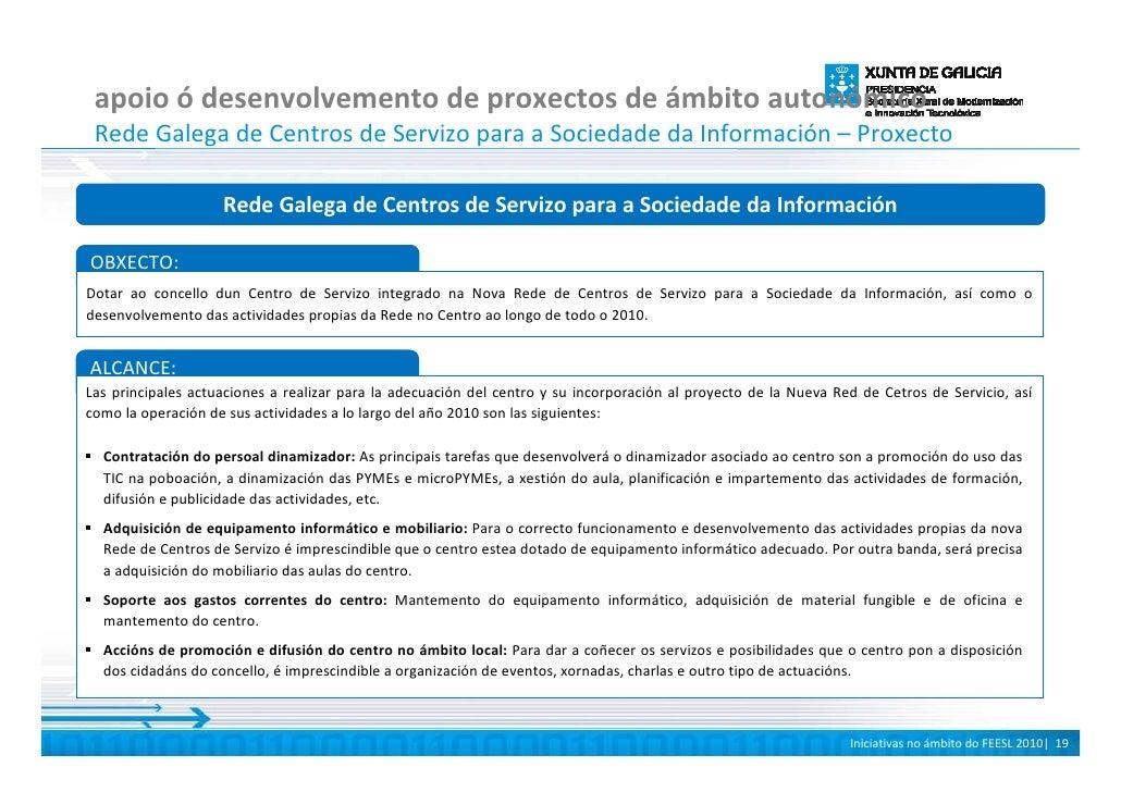 apoio ó desenvolvemento de proxectos de ámbito autonómico  Rede Galega de Centros de Servizo para a Sociedade da Informaci...