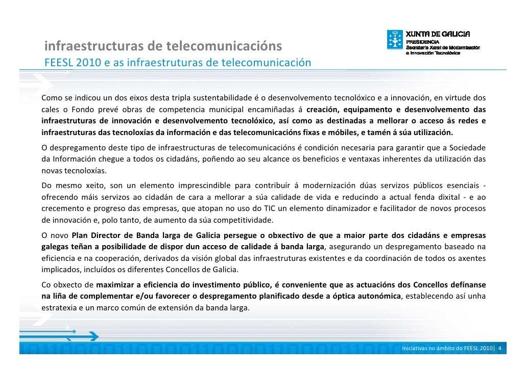 infraestructuras de telecomunicacións FEESL 2010 e as infraestruturas de telecomunicación  Como se indicou un dos eixos de...