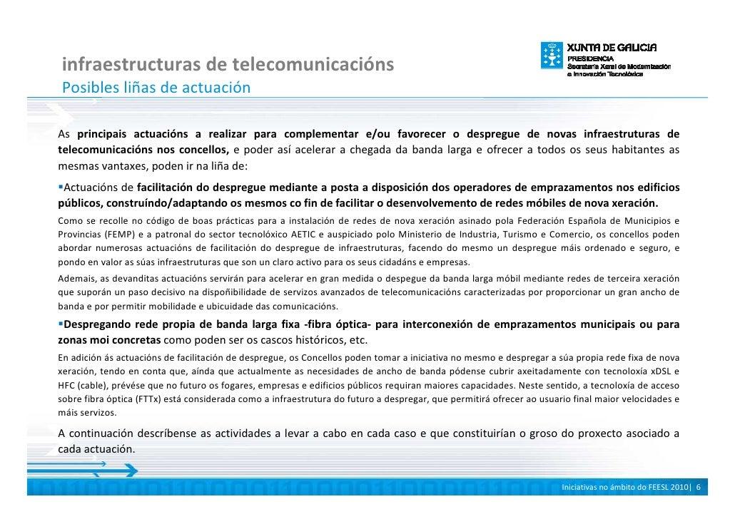 infraestructuras de telecomunicacións Posibles liñas de actuación  As principais actuacións a realizar para complementar e...