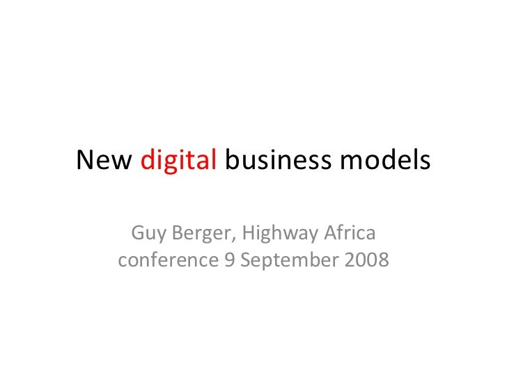 New  digital  business models Guy Berger, Highway Africa conference 9 September 2008