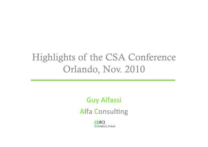 Highlights of the CSA Conference       Orlando, Nov. 2010                                 Guy Alfassi           Alfa...