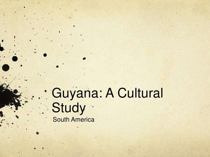 Guyana: A Cultural Study<br />South America<br />