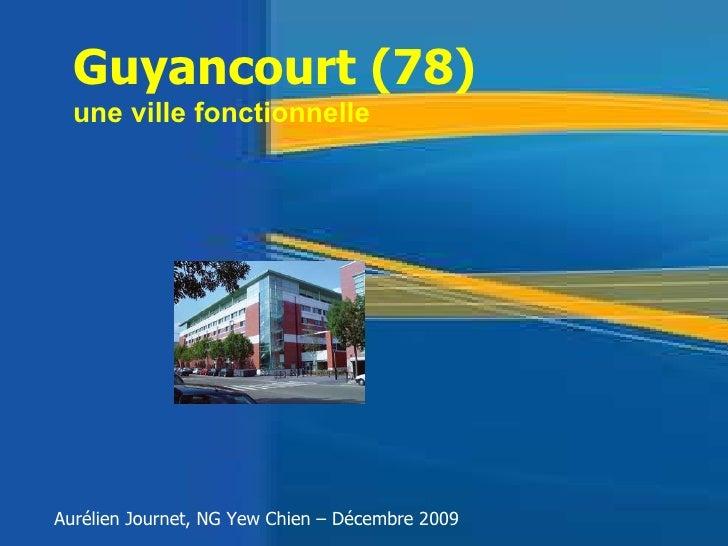 Guyancourt (78)  une ville fonctionnelle Aurélien Journet, NG Yew Chien – Décembre 2009