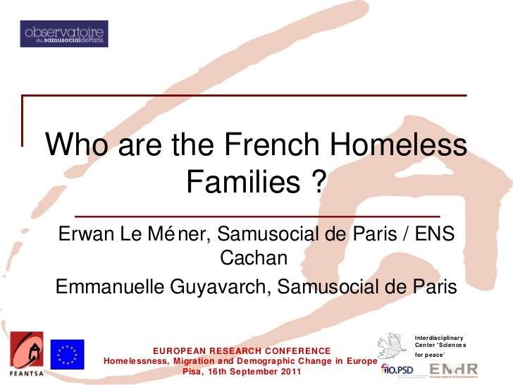 Who are the French Homeless         Families ?Erwan Le Mé ner, Samusocial de Paris / ENS                 CachanEmmanuelle ...
