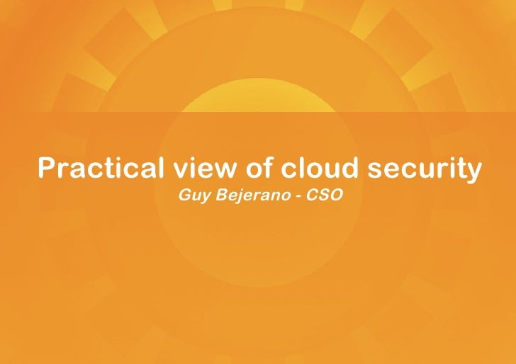 Guy Bejerano:  A practical view of cloud security